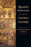 Reading Scripture with the Church Fathers, Christopher A. Hall, 0830815007