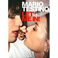 Mario Testino: Let Me in