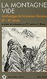 La montagne vide : Anthologie de la poésie chinoise IIIe-XIe siècle  par Collectif
