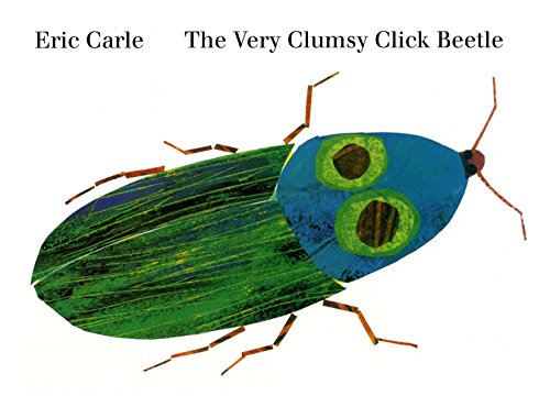The Very Clumsy Click Beetle (Eric Carle's Very Series) (Eric Carle The Very Quiet Cricket)