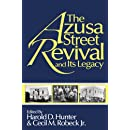 The Azusa Street Revival and Its Legacy: