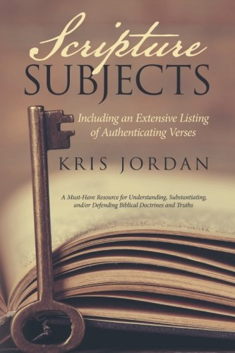 Scripture Subjects: Including an Extensive Listing of Authenticating Verses