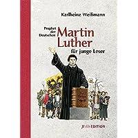 Martin Luther für junge Leser: Prophet der Deutschen (JF Edition)
