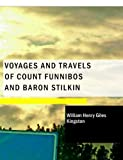 Voyages and Travels of Count Funnibos and Baron Stilkin, William Henry Giles Kingston, 1434686418