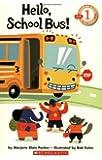 Hello, School Bus! (Scholastic Reader: Level 1)