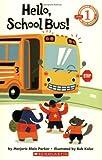 Hello, School Bus!, Marjorie Blain Parker, 0439598893