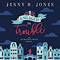 Engaged in Trouble: Enchanted Events, Book 1 Audiobook by Jenny B. Jones Narrated by Reba Buhr
