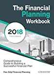 The Financial Planning Workbook: A Comprehensive Guide to Building a Successful Financial Plan (2018 Edition)
