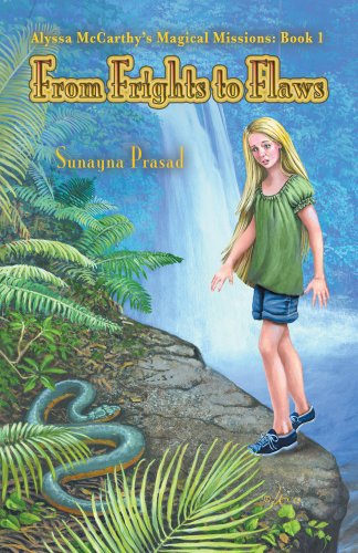 Alyssa MCarthy's Magical Missions: Book 1, Fro Frights to Flaws by Sunayna Prasad