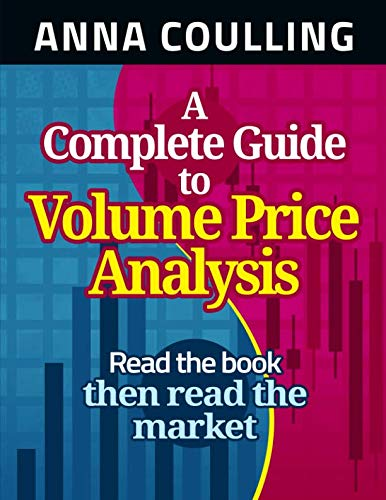 A Complete Guide To Volume Price Analysis by CreateSpace Independent Publishing Platform