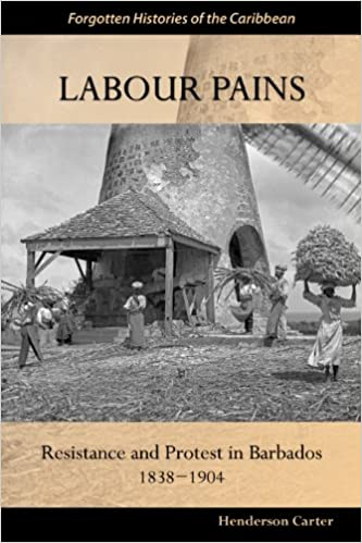 Read Labour Pains: Resistance and Protest in Barbados, 1938-1904 PDF