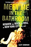 #6: Meet Me in the Bathroom: Rebirth and Rock and Roll in New York City 2001-2011