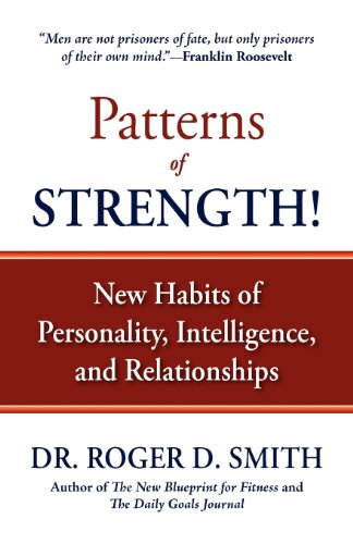 Patterns of Strength! New Habits of Personality, Intelligence, and Relationships