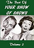 The Best Of Your Show Of Shows Starring Sid Caesar Volume 2