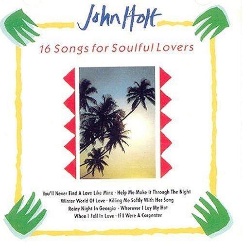 John Holt - 16 Songs For Soulful Lovers By Holt, John - Zortam Music
