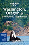 Lonely Planet Washington, Oregon and the Pacific Northwest (Travel Guide)