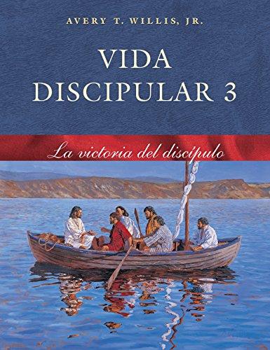 Vida Discipular 3: La Victoria del Discípulo: MasterLife 3: Disciple's Victory (Spanish Edition)