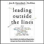 Leading Outside the Lines | Jon R. Katzenbach
