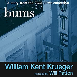 Bums Audiobook by William Kent Krueger Narrated by Will Patton