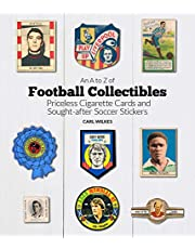An A-to-Z of Football Collectibles: Priceless Cigarette Cards and Sought-After Soccer Stickers