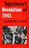 Yugoslavia's Revolution Of 1941, Ristic, Dragisa N., 0271731125