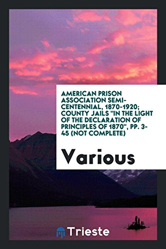 Centennial Three Light - American Prison Association Semi-centennial, 1870-1920; County Jails In the Light of the Declaration of Principles of 1870
