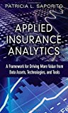 Applied Insurance Analytics: A Framework for