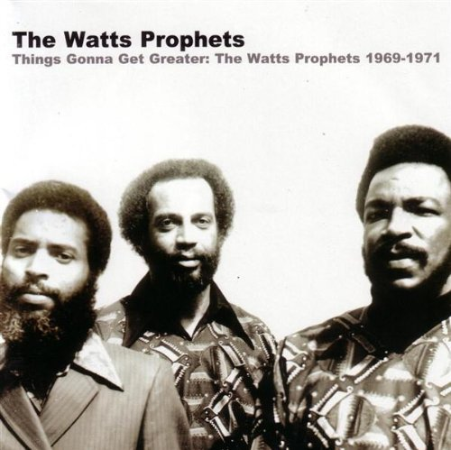 Things Gonna Get Greater: Watts Prophets 1969-1971                                                                                                                                                                                                                                                    <span class=