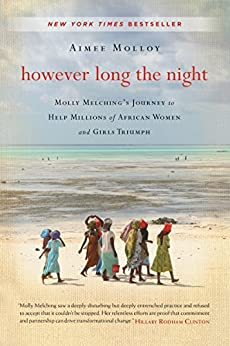 image for However Long the Night: Molly Melching's Journey to Help Millions of African Women and Girls Triumph