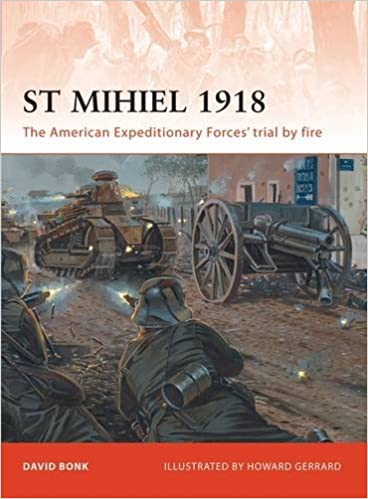 Book St Mihiel 1918: The American Expeditionary Forces' trial by fire (Campaign)