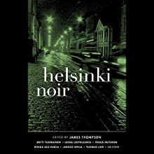 Helsinki Noir Audiobook by James Thompson (editor) Narrated by Judith West, P. J. Ochlan