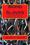 Bond Slaves, James Gauss, 1453843361