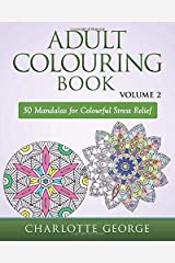 Adult Colouring Book - Volume 2: 50 Mandalas to Colour for Pure Pleasure and Enjoyment (Adult Colouring Books) Paperback