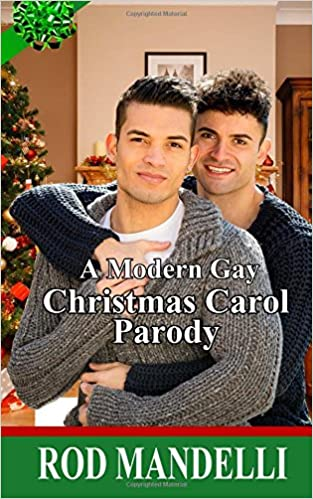 A Modern Gay Christmas Carol Parody: Rod Mandelli: 9781535345095 ...