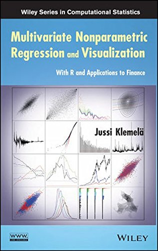 Multivariate Nonparametric Regression and Visualization: With R and Applications to Finance (Wiley Series in Computational Statistics) by Wiley-Interscience