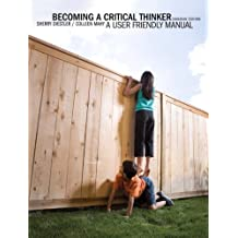 Becoming a Critical Thinker: A User Friendly Manual, First Canadian Edition