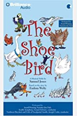 The Shoe Bird: A Musical Fable by Samuel Jones. Based on a Story by Eudora Welty Audio CD