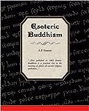 Esoteric Buddhism, A. P. Sinnett, 1438503652