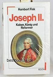 Joseph II. : Kaiser, König und Reformer.