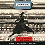 Poemcrazy: Freeing Your Life with Words | Susan Goldsmith Wooldridge