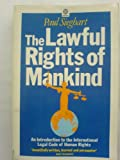 The Lawful Rights of Mankind : An Introduction to the International Legal Code of Human Rights, Sieghart, Paul, 0192892088