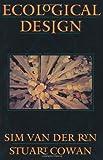 Ecological Design, Sim Van der Ryn and Stuart D. Cowan, 1559633891