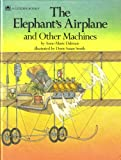 The Elephant's Airplane and Other Machines