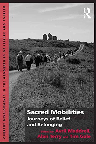 Sacred Mobilities: Journeys of Belief and Belonging (Current Developments in the Geographies of Leisure and Touri) (The Life And Times Of David Gale)