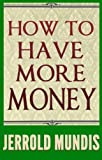 Book Cover for How to Have More Money