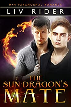 The Sun Dragon's Mate (Dragon Sun + The Sun Dragon's Flight) by [Rider, Liv]