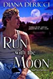 Run with the Moon (Men of Silo Book 1)