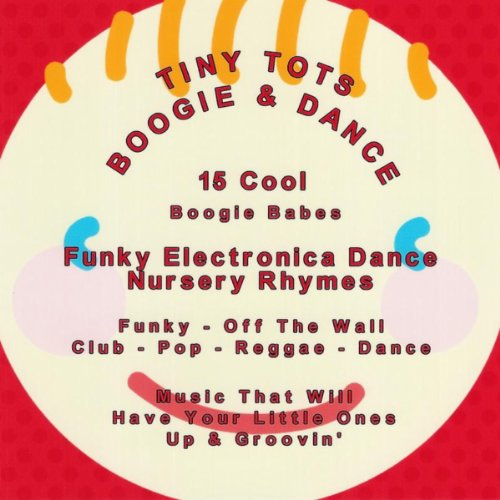 - Tiny Tots (Nursury Rhyme Boogie)