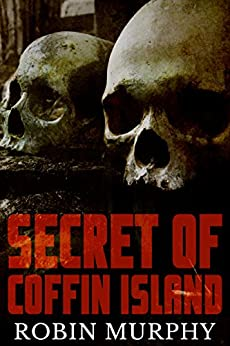 Secret of Coffin Island: A Psychic Suspense Mystery (Marie Bartek and the SIPS Team Book 4) by [Murphy, Robin]