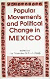 Popular Movements and Political Change in Mexico 9781555872199